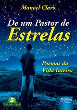 Capa do livro: De Um Pastor de Estrelas, Manoel Claro