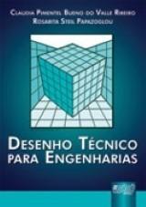 Capa do livro: Desenho Técnico para Engenharias, Claudia Pimentel Bueno e Rosarita Steil Papazoglou