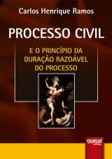Capa do livro: Processo Civil - E o Princípio da Duração Razoável do Processo, Carlos Henrique Ramos