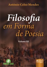 Capa do livro: Filosofia em Forma de Poesia - Volume III, Ant�nio Celso Mendes