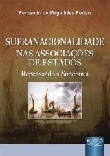 Capa do livro: Supranacionalidade nas Associações de Estados, Fernando de Magalhães Furlan