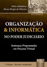 Capa do livro: Organização & Informática no Poder Judiciário - Sentenças Programadas em Processo Virtual, Pedro Madalena e Álvaro Borges de Oliveira