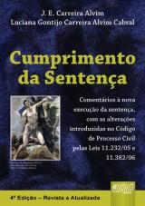 Capa do livro: Cumprimento da Sentença, J. E. Carreira Alvim e Luciana Gontijo Carreira Alvim Cabral