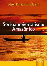 Capa do livro: Socioambientalismo Amazônico, Edson Damas da Silveira