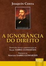 Capa do livro: Ignorância do Direito, A, Joaquín Costa