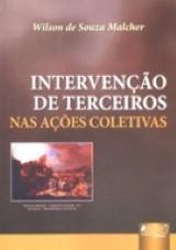 Capa do livro: Interven��o de Terceiros, A - Nas A��es Coletivas, Wilson de Souza Malcher
