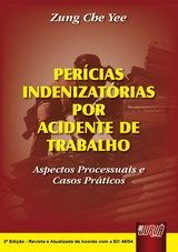 Capa do livro: Perícias Indenizatórias por Acidente de Trabalho - Aspectos Processuais e Casos Práticos, Zung Che Yee