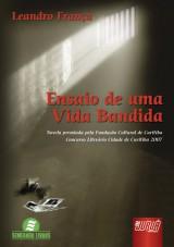Capa do livro: Ensaio de Uma Vida Bandida, Leandro França