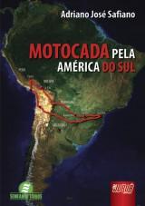 Capa do livro: Motocada pela Am�rica do Sul, Adriano Jos� Safiano