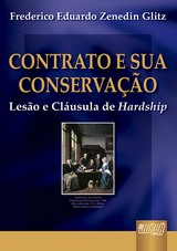Capa do livro: Contrato e sua Conservação - Lesão e Cláusula Hardship, Frederico Eduardo Zenedin Glitz