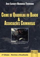 Capa do livro: Crime de Quadrilha ou Bando e Associações Criminosas, José Lafaieti Barbosa Tourinho