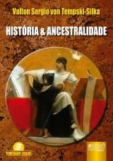Capa do livro: História & Ancestralidade, Valton Sergio von Tempski-Silka