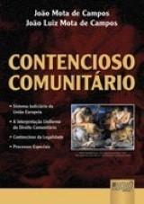 Capa do livro: Contencioso Comunitário - Sistema Judiciário da União Européia, João Mota de Campos e João Luiz Mota de Campos