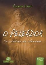 Capa do livro: Peleador, O - Um Voluntário da Liberdade, Carlos Zatti