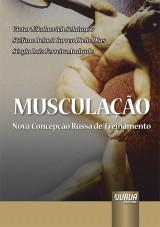 Capa do livro: Musculação - Nova Concepção Russa de Treinamento, Victor N. Seluianov, Stéfane B. C. D. Dias e Sérgio Luiz F. Andrade