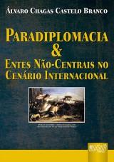 Capa do livro: Paradiplomacia & Entes Não Centrais no Cenário Internacional, Álvaro Chagas Castelo Branco