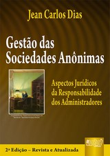 Capa do livro: Gest�o das Sociedades An�nimas - Aspectos Jur�dicos da Responsabilidade dos Administradores, 2� Edi��o - Revista e Atualizada, Jean Carlos Dias