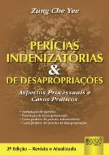 Capa do livro: Perícias Indenizatórias e de Desapropriações - Aspectos Processuais e Casos Práticos, Zung Che Yee