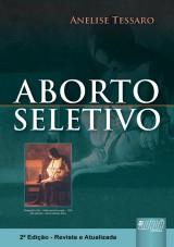 Capa do livro: Aborto Seletivo, Anelise Tessaro