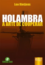 Capa do livro: Holambra - A Arte de Cooperar, Leo Rietjens