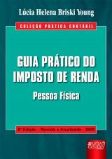 Capa do livro: Guia Prático do Imposto de Renda – Pessoa Física, Lúcia Helena Briski Young