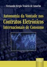 Capa do livro: Autonomia da Vontade nos Contratos Eletrônicos Internacionais de Consumo, Fernando Sérgio Tenório de Amorim