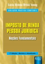 Capa do livro: Imposto de Renda Pessoa Jurídica - Noções Fundamentais, Lúcia Helena Briski Young