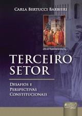 Capa do livro: Terceiro Setor - Desafios e Perspectivas Constitucionais, Carla Bertucci Barbieri