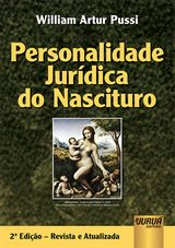 Capa do livro: Personalidade Jurídica do Nascituro, William Artur Pussi