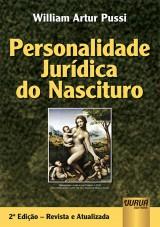 Capa do livro: Personalidade Jurídica do Nascituro - 2ª Edição – Revista e Atualizada, William Artur Pussi