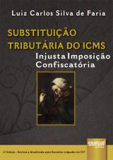 Capa do livro: Substituição Tributária do ICMS, Luis Carlos Silva de Faria