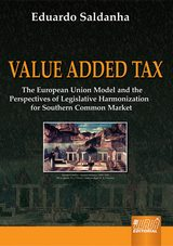 Capa do livro: Value Added Tax - The European Model and the Perspectives of Legislative, Eduardo Saldanha