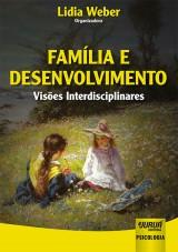 Capa do livro: Família e Desenvolvimento, Organizadora: Lidia Weber