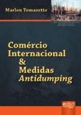 Capa do livro: Comércio Internacional & Medidas Antidumping, Marlon Tomazette