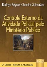 Capa do livro: Controle Externo da Atividade Policial pelo Ministério Público, Rodrigo Régnier Chemim Guimarães