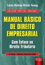 Capa do livro: Manual Básico de Direito Empresarial - Coleção Prática Contábil, Lúcia Helena Briski Young