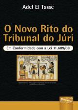 Capa do livro: Novo Rito do Tribunal do Júri, O, Adel El Tasse