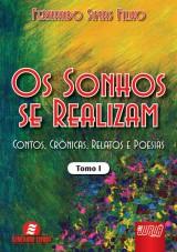 Capa do livro: Sonhos se Realizam, Os - Tomo I - Contos, Crônicas, Relatos e Poesias, Fernando Simas Filho