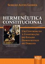 Capa do livro: Hermenêutica Constitucional - Um Contributo à Construção do Estado Democrático de Direito, Sergio Alves Gomes