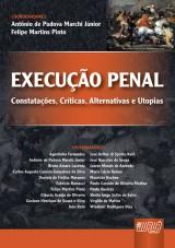 Capa do livro: Execu��o Penal - Constata��es, Cr�ticas, Alternativas e Utopias, Coordenadores: Ant�nio de Padova Marchi J�nior e Felipe Martins Pinto