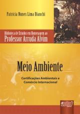 Capa do livro: Meio Ambiente - Certificações Ambientais e Comércio Internacional, Patrícia Nunes Lima Bianchi
