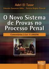 Capa do livro: Novo Sistema de Provas No Processo Penal, O - Comentários à Lei 11.690/08, Adel El Tasse, Eduardo Zanoncini Miléo e Patrícia Regina Piasecki