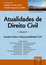 Capa do livro: Atualidades de Direito Civil - Volume II - Estudos Sobre a Responsabilidade Civil, Angélica Arruda Alvim e Everaldo Augusto Cambler