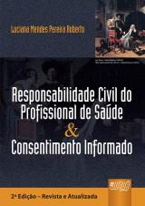 Capa do livro: Responsabilidade Civil do Profissional de Saúde & Consentimento Informado, Luciana Mendes Pereira Roberto