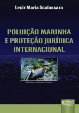 Capa do livro: Poluição Marinha e Proteção Jurídica Internacional, Lecir Maria Scalassara