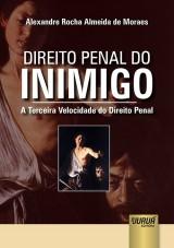 Capa do livro: Direito Penal do Inimigo - A Terceira Velocidade do Direito Penal, Alexandre Rocha Almeida de Moraes