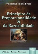 Capa do livro: Princípios da Proporcionalidade & da Razoabilidade, Valeschka e Silva Braga