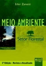 Capa do livro: Meio Ambiente - Setor Florestal, Eder Zanetti