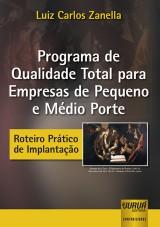 Capa do livro: Programa de Qualidade Total para Empresas de Pequeno e Médio Porte, Luiz Carlos Zanella