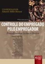 Capa do livro: Controle do Empregado pelo Empregador, Coordenador: Eduardo Milléo Baracat